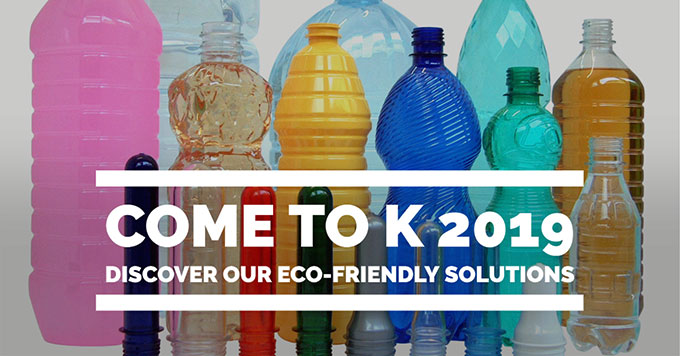 Come to K 2019 and discover our eco-friendly solutions