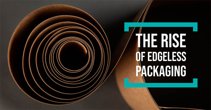 The rise of edgeless packaging